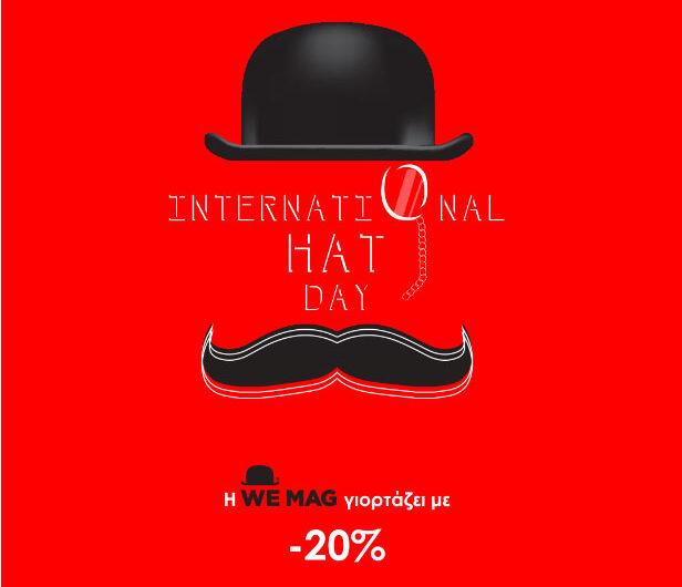 "WE celebrate our trademark … ""Happy International Hat Day"""